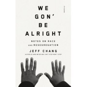 We Gon' Be Alright: Notes on Race and Resegregation, Paperback