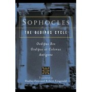 Sophocles, the Oedipus Cycle: Oedipus Rex, Oedipus at Colonus, Antigone, Paperback/Dudley Fitts