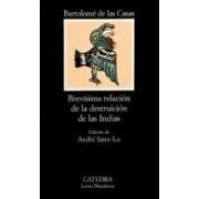 Casas Fray Bartolome De Las Brevisima Relacion De La Destruccion De Las Indias (7ª Ed.)