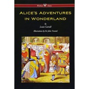 Alice's Adventures in Wonderland (Wisehouse Classics - Original 1865 Edition with the Complete Illustrations by Sir John Tenniel) (2016), Hardcover