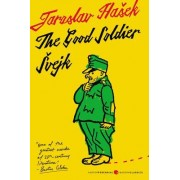 The Good Soldier Svejk and His Fortunes in the World War: Translated by Cecil Parrott. with Original Illustrations by Josef Lada.
