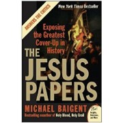 The Jesus Papers: Exposing the Greatest Cover-Up in History, Paperback/Michael Baigent