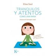 Tranquilos y Atentos Como una Rana. W/CD: La Meditacion Para los Ninos . . . Con Sus Padres [With CD (Audio)] = Quiet and Attentive Like a Frog, Paperback