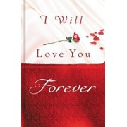 I Will Love You Forever, Hardcover/Thomas Nelson