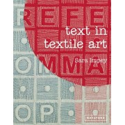 Text in Textile Art. Using lettering and fonts with stitch and embroidery, Hardback/Sara Impey