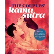 The Couples' Kama Sutra: The Guide to Deepening Your Intimacy with Incredible Sex, Paperback
