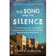 The Song and the Silence: A Story about Family, Race, and What Was Revealed in a Small Town in the Mississippi Delta While Searching for Booker, Paperback/Yvette Johnson