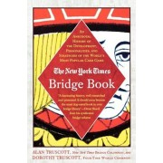 The New York Times Bridge Book: An Anecdotal History of the Development, Personalities and Strategies of the World's Most Popular Card Game, Paperback