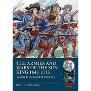 The Armies and Wars of the Sun King 1643-1715. Volume 1: The Guard of Louis XIV, Paperback/Rene Chartrand