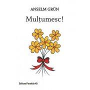 Multumesc! Editia a II-a/Anselm Grun