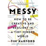 Abacus Messy : How to Be Creative and Resilient in a Tidy-Minded World - Tim Harford