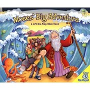 Moses' Big Adventure: Lift-The-Flap: A Lift-The-Flap Bible Book/Steve Cox