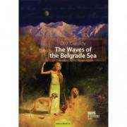 Dragan Jovanović Danilov THE WAVES OF THE BELGRADE SEA