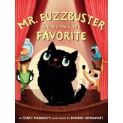 Mr. Fuzzbuster Knows He's the Favorite, Hardcover