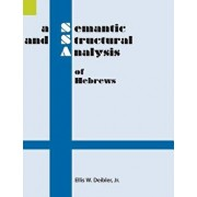 A Semantic and Structural Analysis of Hebrews/Ellis W. Deibler