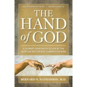 The Hand of God: A Journey from Death to Life by the Abortion Doctor Who Changed His Mind, Paperback