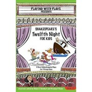 Shakespeare's Twelfth Night for Kids: 3 Short Melodramatic Plays for 3 Group Sizes, Paperback/Brendan P. Kelso