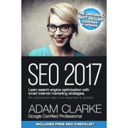 Seo 2017 Learn Search Engine Optimization with Smart Internet Marketing Strateg: Learn Seo with Smart Internet Marketing Strategies, Paperback