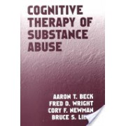 Cognitive Therapy of Substance Abuse (Beck Aaron T. M.D.)(Paperback) (9781572306592)