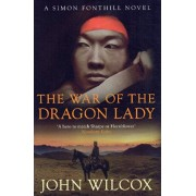 War of the Dragon Lady. A thrilling tale of adventure and heroism, Paperback/John Wilcox