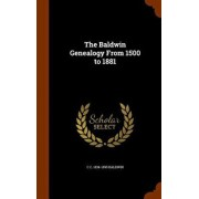 The Baldwin Genealogy from 1500 to 1881, Hardcover/Charles Candee Baldwin