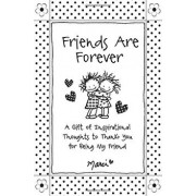 Friends Are Forever: A Gift of Inspirational Thoughts to Thank You for Being My Friend, Paperback/Marci