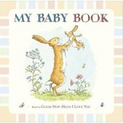 Guess How Much I Love You: My Baby Book, Hardcover/Sam McBratney