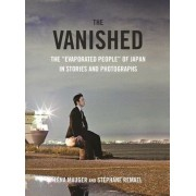 """The Vanished: The """"Evaporated People"""" of Japan in Stories and Photographs, Hardcover"""