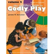 Complete Guide to Godly Play: Revised and Expanded: Volume 2, Paperback/Jerome W. Berryman