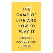 The Game of Life and How to Play It: The Complete Original Edition, Paperback/Florence Scovel Shinn