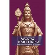 Skanda Karttikeya. Legenda marelui erou spiritual, fiu al lui Shiva (eBook)