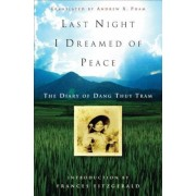 Last Night I Dreamed of Peace: The Diary of Dang Thuy Tram, Paperback