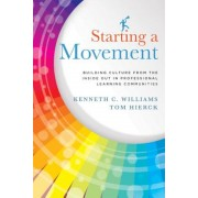 Starting a Movement: Building Culture from the Inside Out in Professional Learning Communities, Paperback