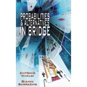 Probabilities & Alternatives in Bridge