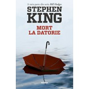 Mort la datorie (Seria Bill Hodges, partea a III-a)/Stephen King