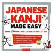 Japanese Kanji Made Easy: (Jlpt Levels N5 - N2) Learn 1,000 Kanji and Kana the Fun and Easy Way (Includes Audio CD) 'With CD (Audio)', Paperback/Michael L. Kluemper