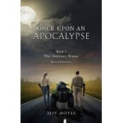 Once Upon an Apocalypse: Book 1 - The Journey Home - Revised Edition, Paperback/Jeff Motes