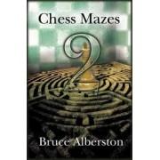 Chess Mazes 2 Bruce Alberston