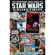 The Overstreet Price Guide to Star Wars Collectibles, Paperback/Amanda Sheriff