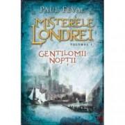 Misterele Londrei Vol. 1 Gentilomii noptii