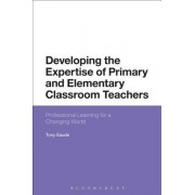 Developing the Expertise of Primary and Elementary Classroom Teachers: Professional Learning for a Changing World