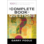 The Complete Book of Questions: 1001 Conversation Starters for Any Occasion, Paperback/Garry D. Poole