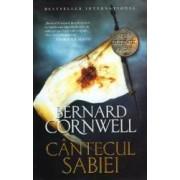 Cantecul sabiei - Bernard Cornwell