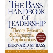 The Bass Handbook of Leadership: Theory, Research, and Managerial Applications, Hardcover (4th Ed.)
