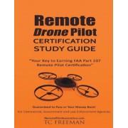 Remote Drone Pilot Certification Study Guide: Your Key to Earning Part 107 Remote Pilot Certification, Paperback