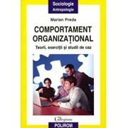 Comportament organizational. Teorii, exercitii si studii de caz/Marian Preda