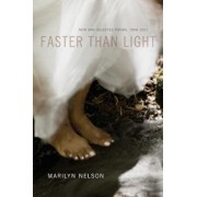Faster Than Light: New and Selected Poems, 1996-2011, Paperback/Marilyn Nelson