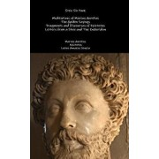 Stoic Six Pack: Meditations of Marcus Aurelius the Golden Sayings Fragments and Discourses of Epictetus Letters from a Stoic and the E, Hardcover/Marcus Aurelius