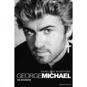 Bosworth Music - George Michael: Careless Whispers - Die Biographie