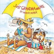 Just Grandma and Me (Little Critter), Paperback/Mercer Mayer